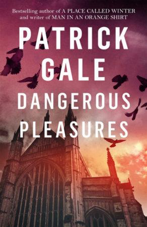 Patrick Gale » Dangerous Pleasures