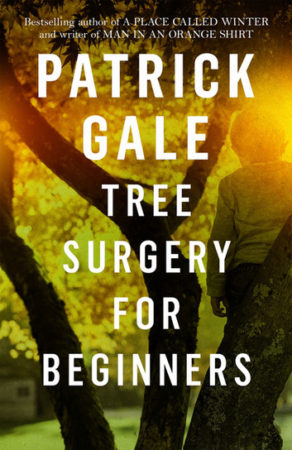 Patrick Gale » Tree Surgery for Beginners