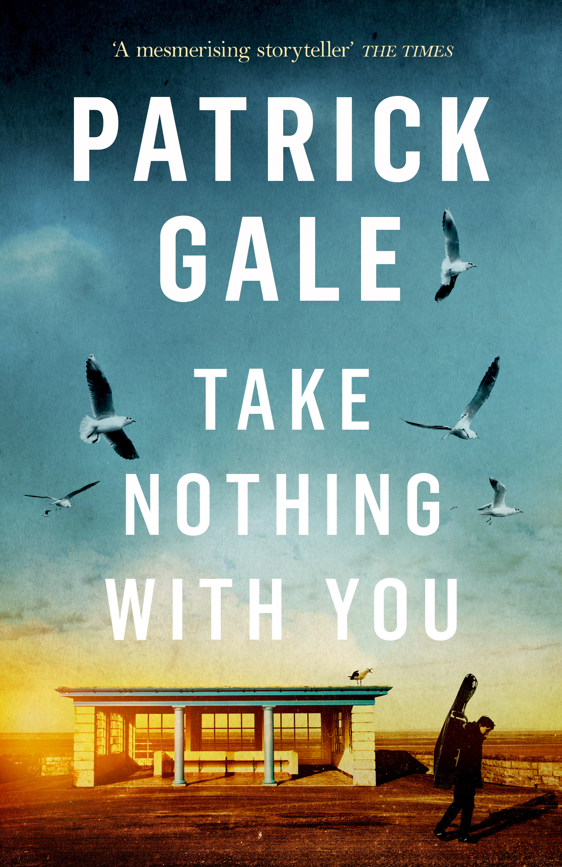 Image result for patrick gale take nothing with you